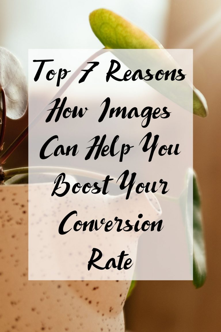 Top 7 Reasons How Images can Help You Boost Your Conversion Rate